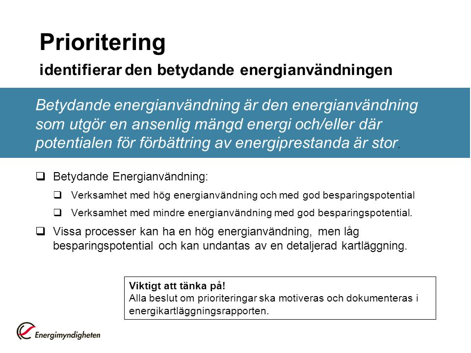 Prioritering identifierar den betydande energianvändningen