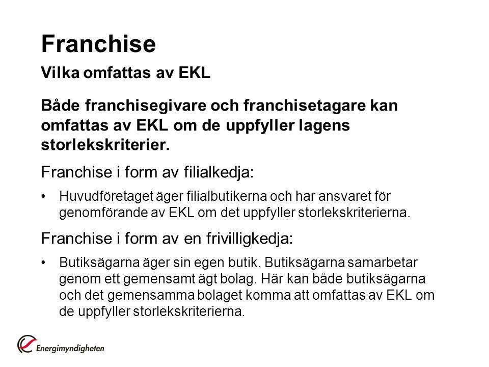 Franchise Vilka omfattas av EKL