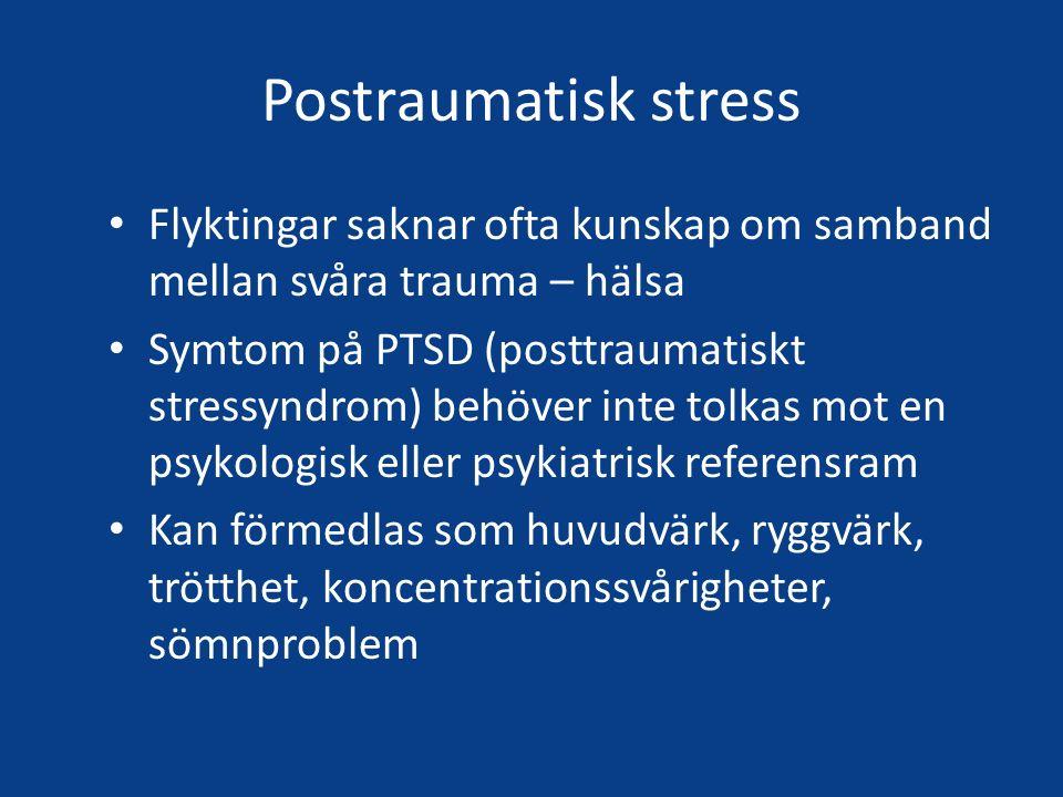 Postraumatisk stress Flyktingar saknar ofta kunskap om samband mellan svåra trauma – hälsa.