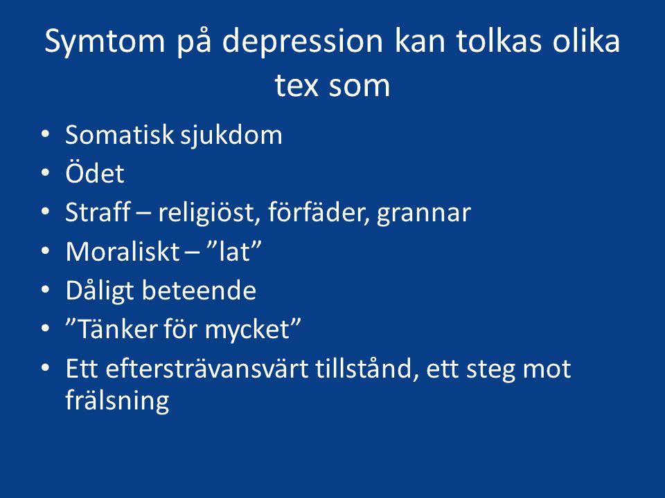 Symtom på depression kan tolkas olika tex som