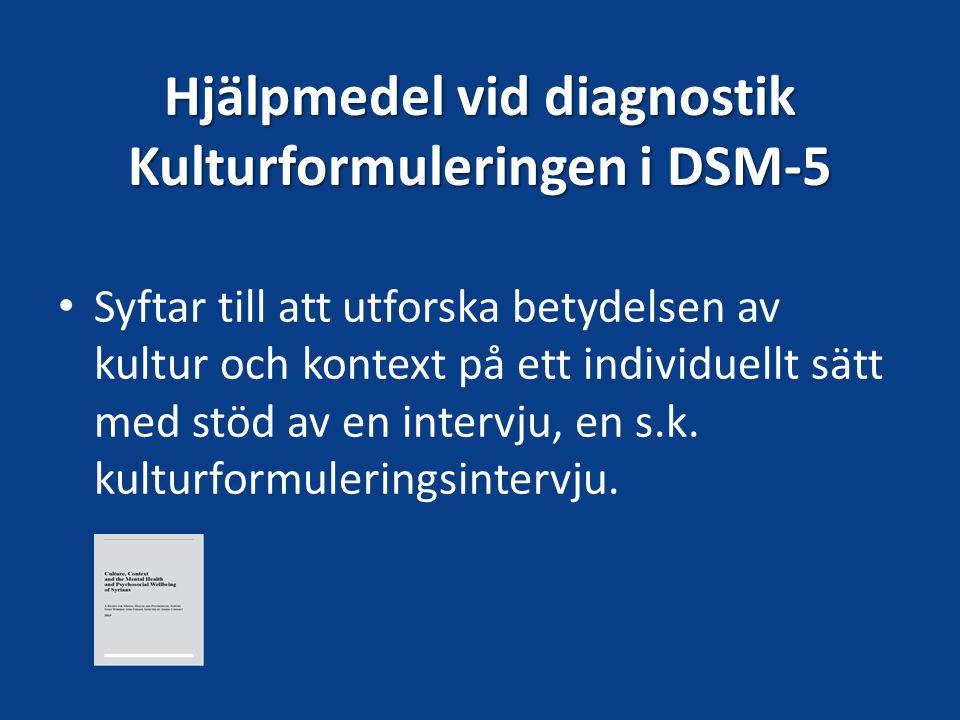 Hjälpmedel vid diagnostik Kulturformuleringen i DSM-5