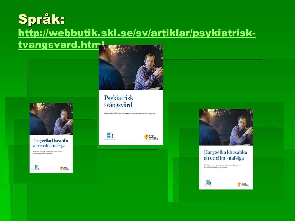 Språk: http://webbutik.skl.se/sv/artiklar/psykiatrisk-tvangsvard.html
