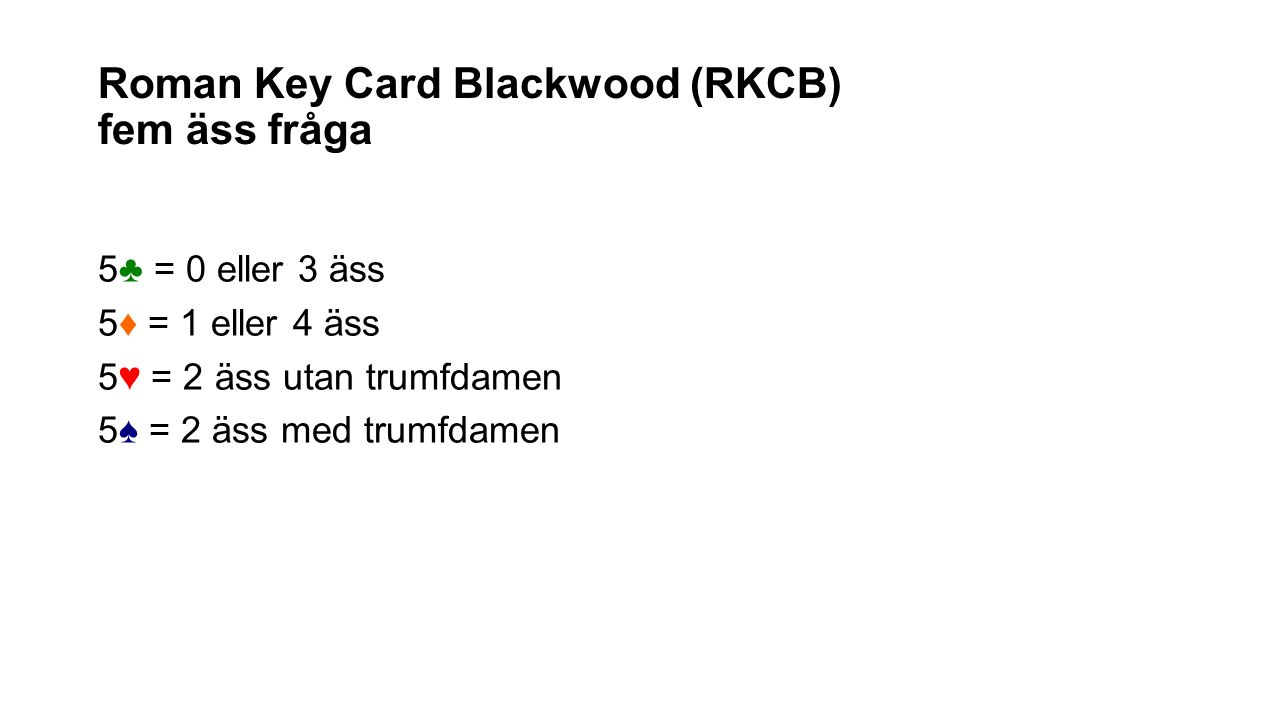 Roman Key Card Blackwood (RKCB) fem äss fråga