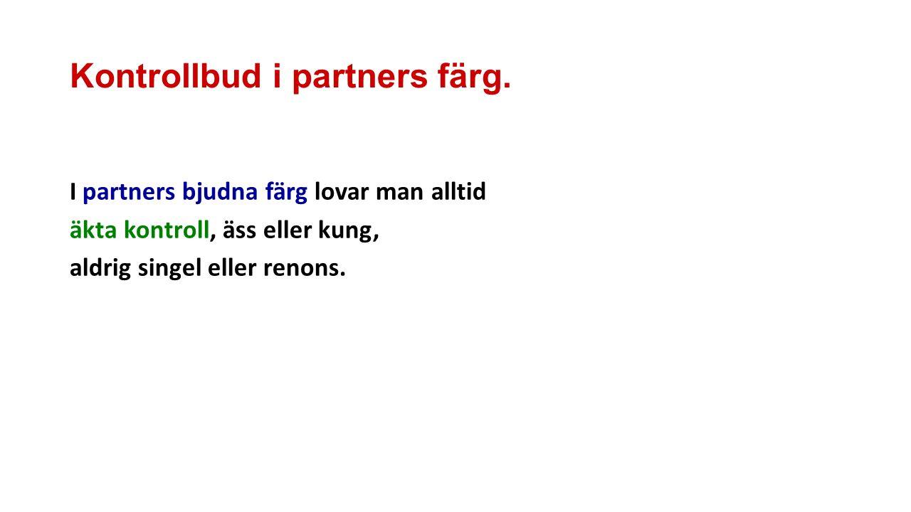Kontrollbud i partners färg.