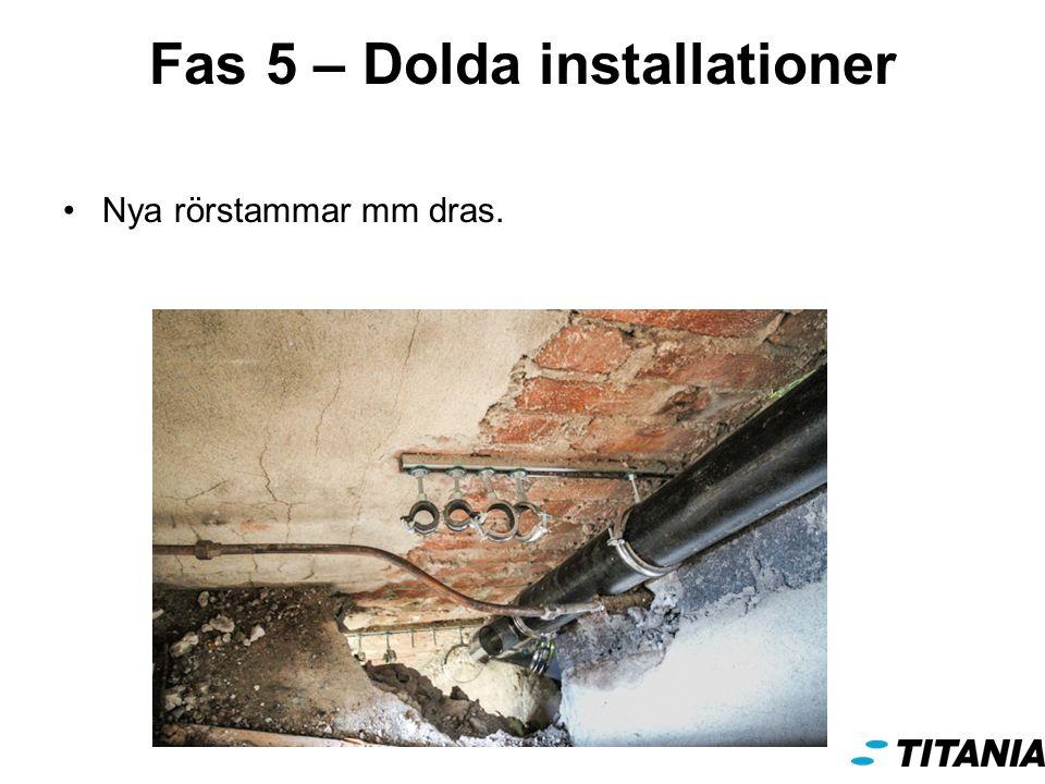 Fas 5 – Dolda installationer