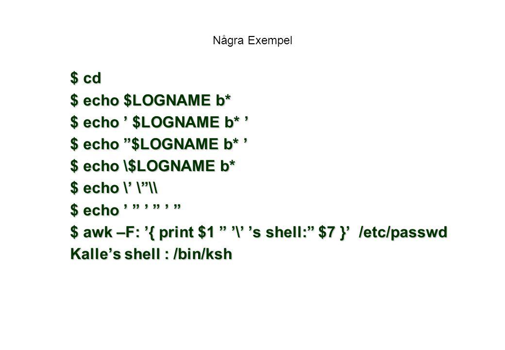 $ awk –F: '{ print $1 '\' 's shell: $7 }' /etc/passwd