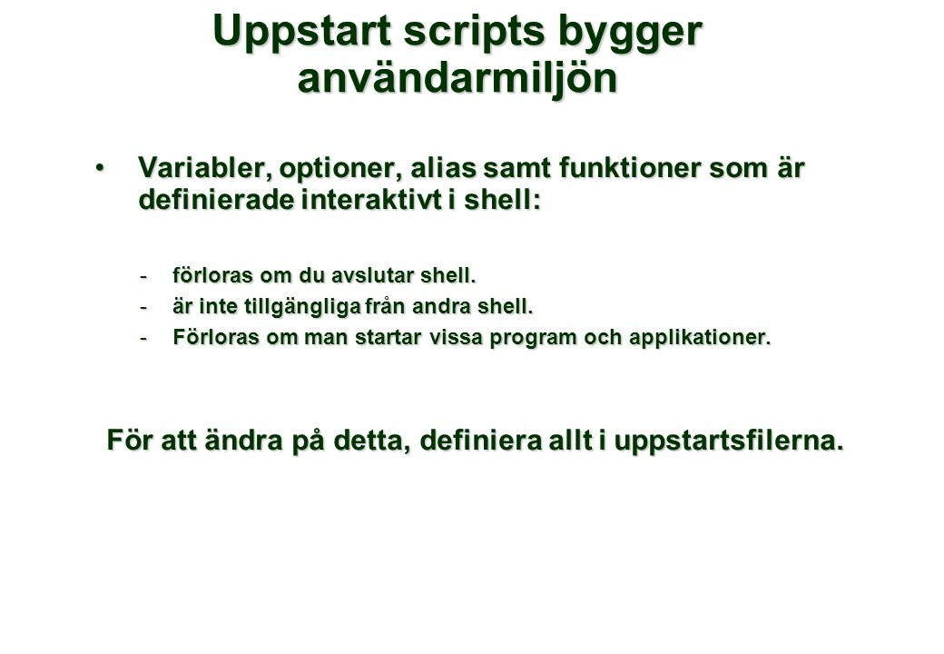 Uppstart scripts bygger användarmiljön