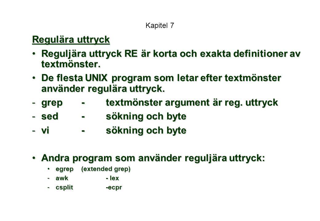 Reguljära uttryck RE är korta och exakta definitioner av textmönster.
