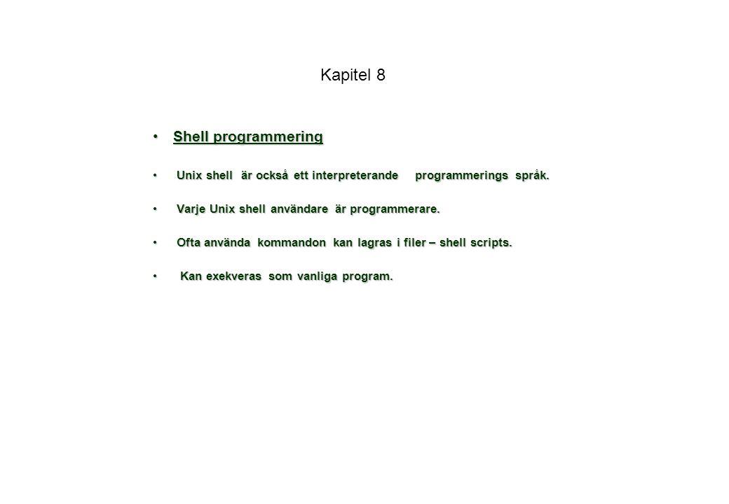 Kapitel 8 Shell programmering