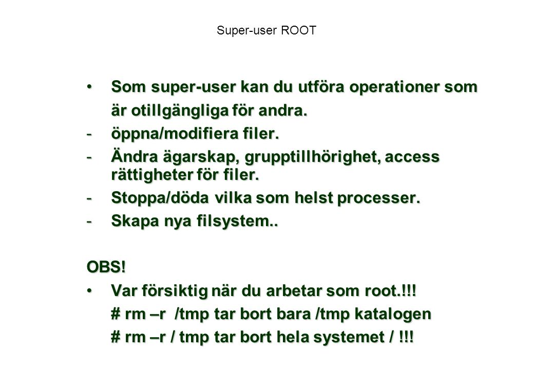Som super-user kan du utföra operationer som