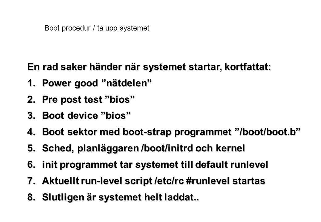 Boot procedur / ta upp systemet