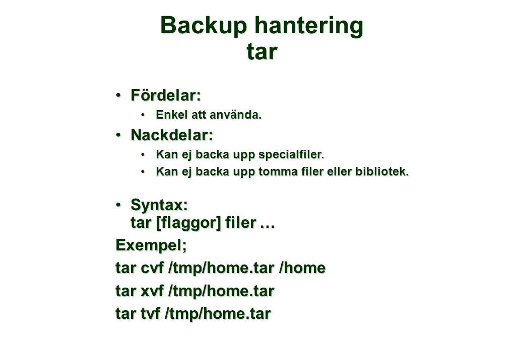 Backup hantering tar Fördelar: Nackdelar: