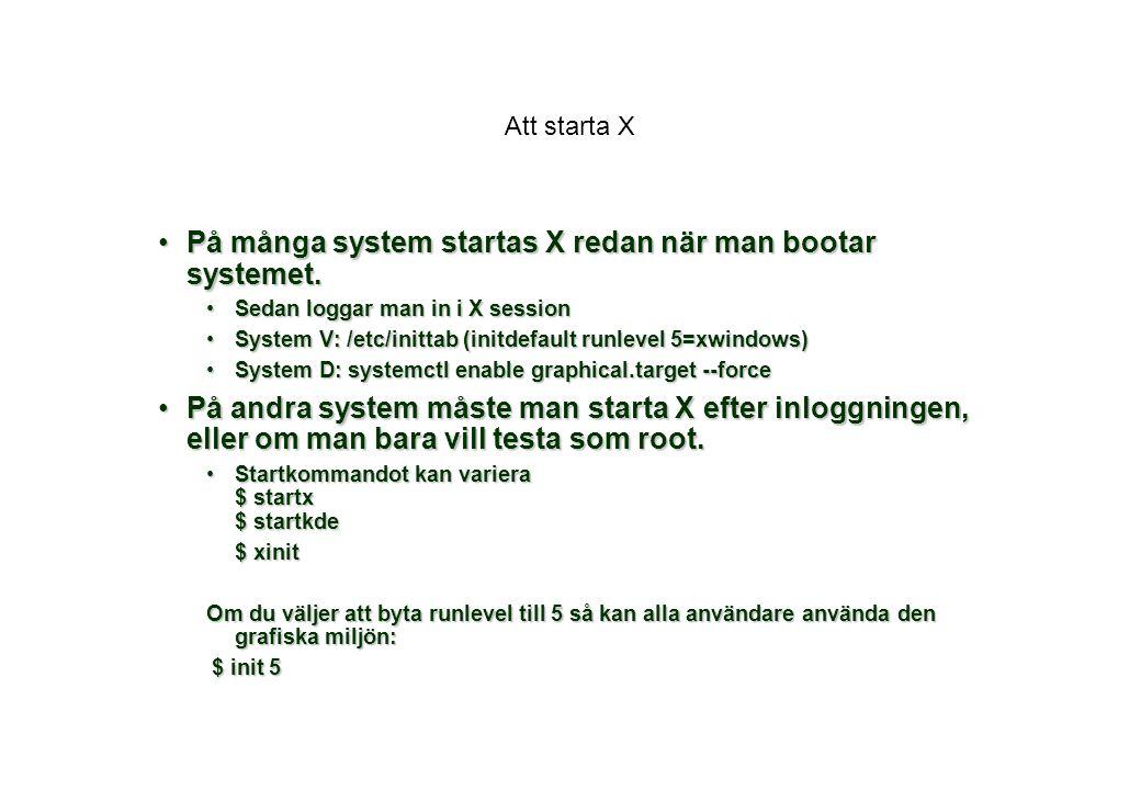 På många system startas X redan när man bootar systemet.