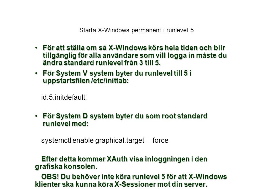 Starta X-Windows permanent i runlevel 5