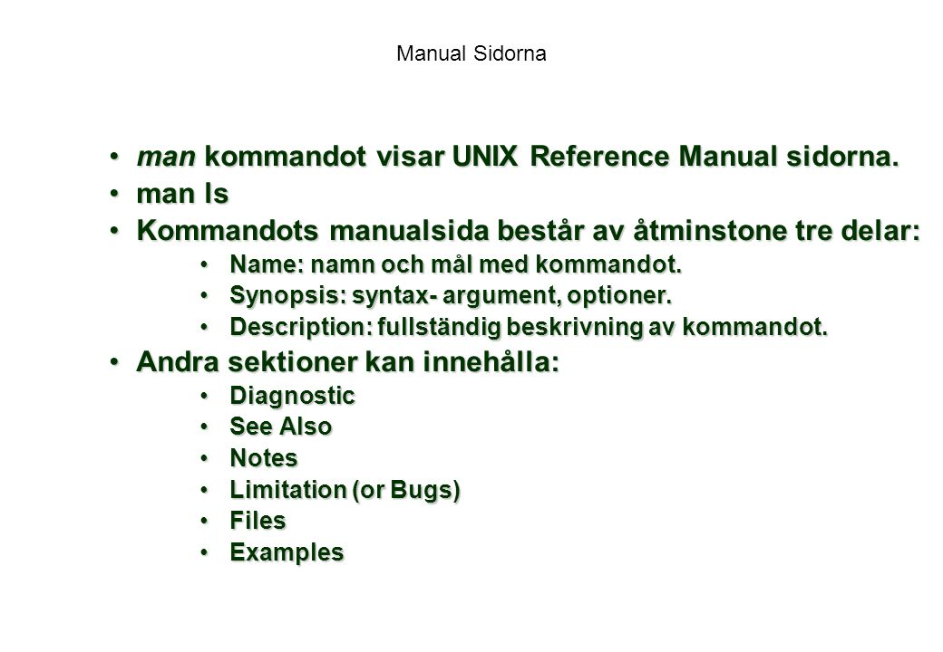 man kommandot visar UNIX Reference Manual sidorna. man ls