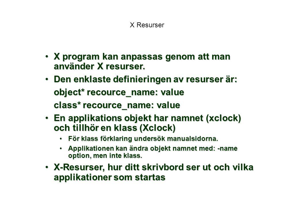 X program kan anpassas genom att man använder X resurser.