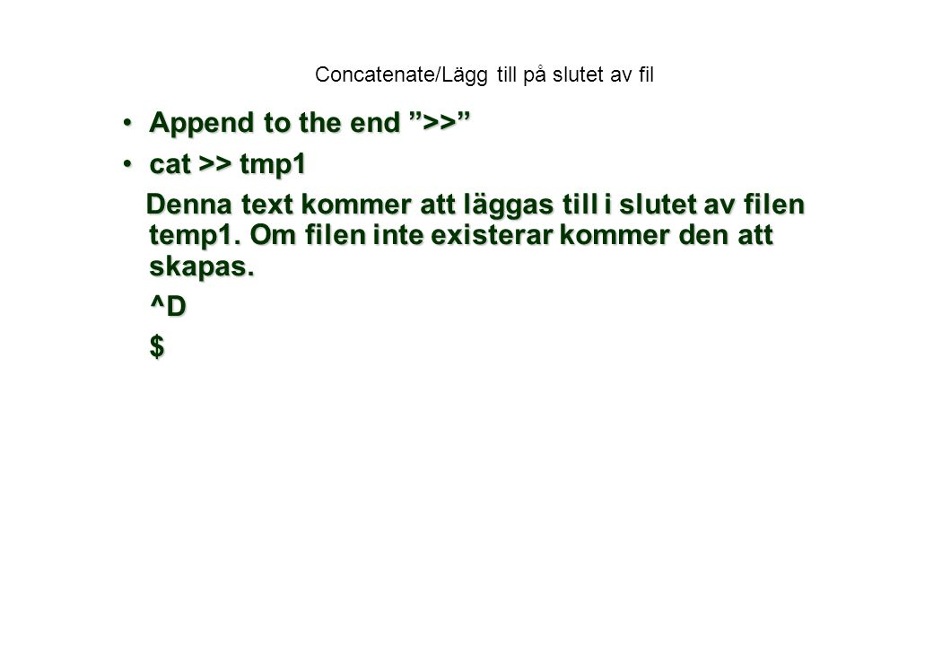 Concatenate/Lägg till på slutet av fil
