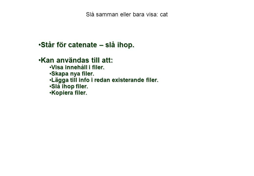 Slå samman eller bara visa: cat