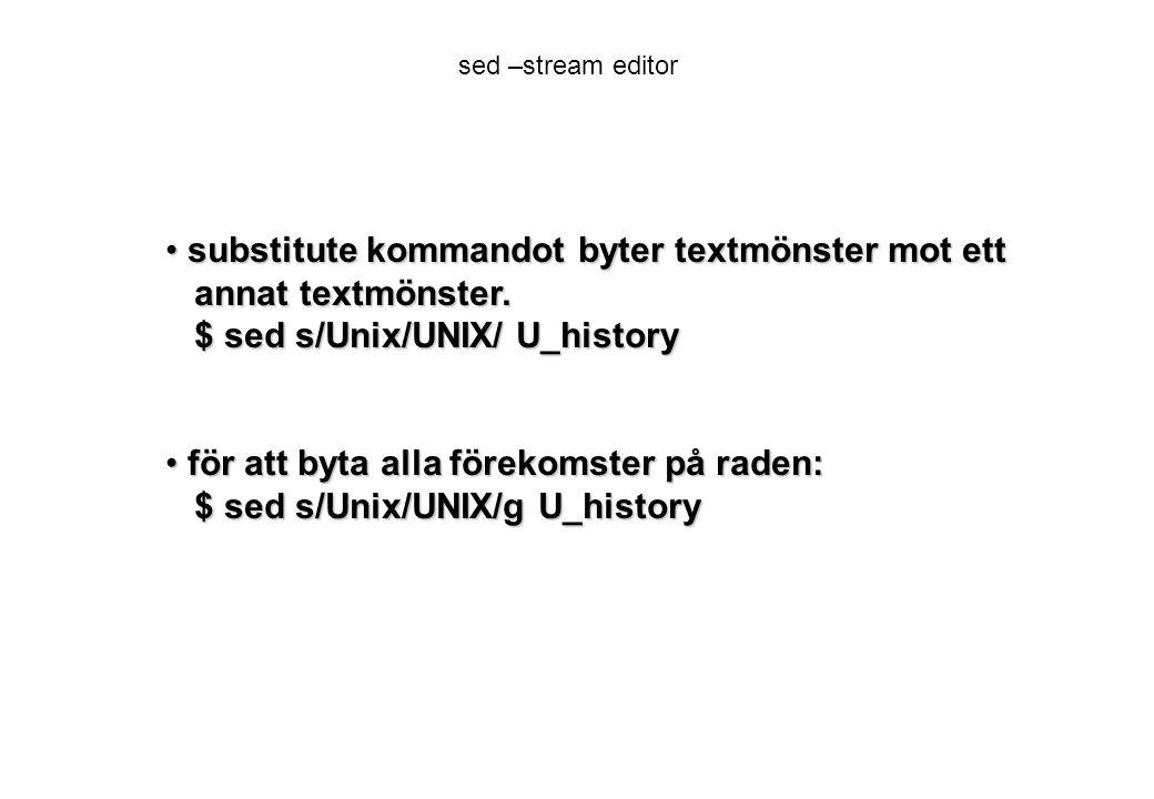 substitute kommandot byter textmönster mot ett annat textmönster.