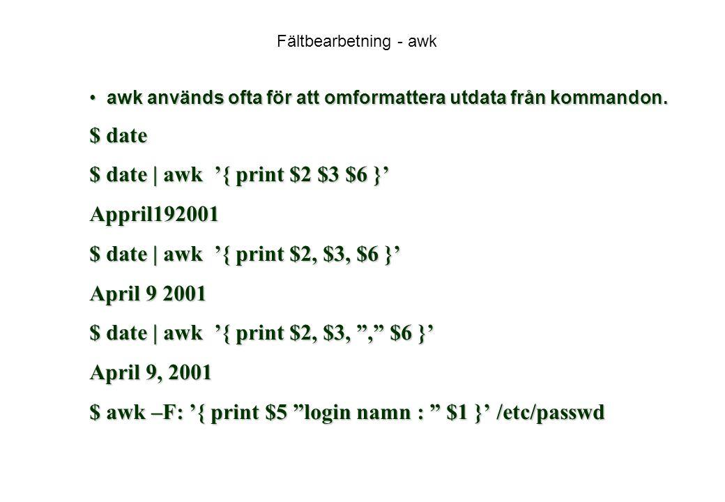$ date | awk '{ print $2 $3 $6 }' Appril192001