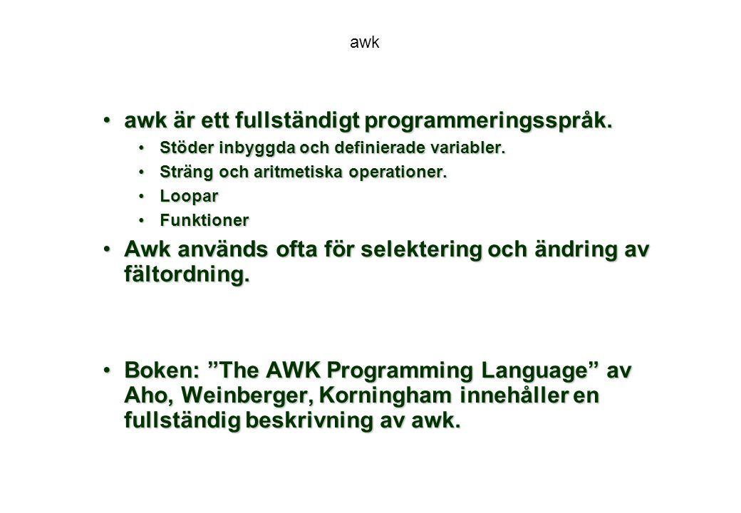 awk är ett fullständigt programmeringsspråk.