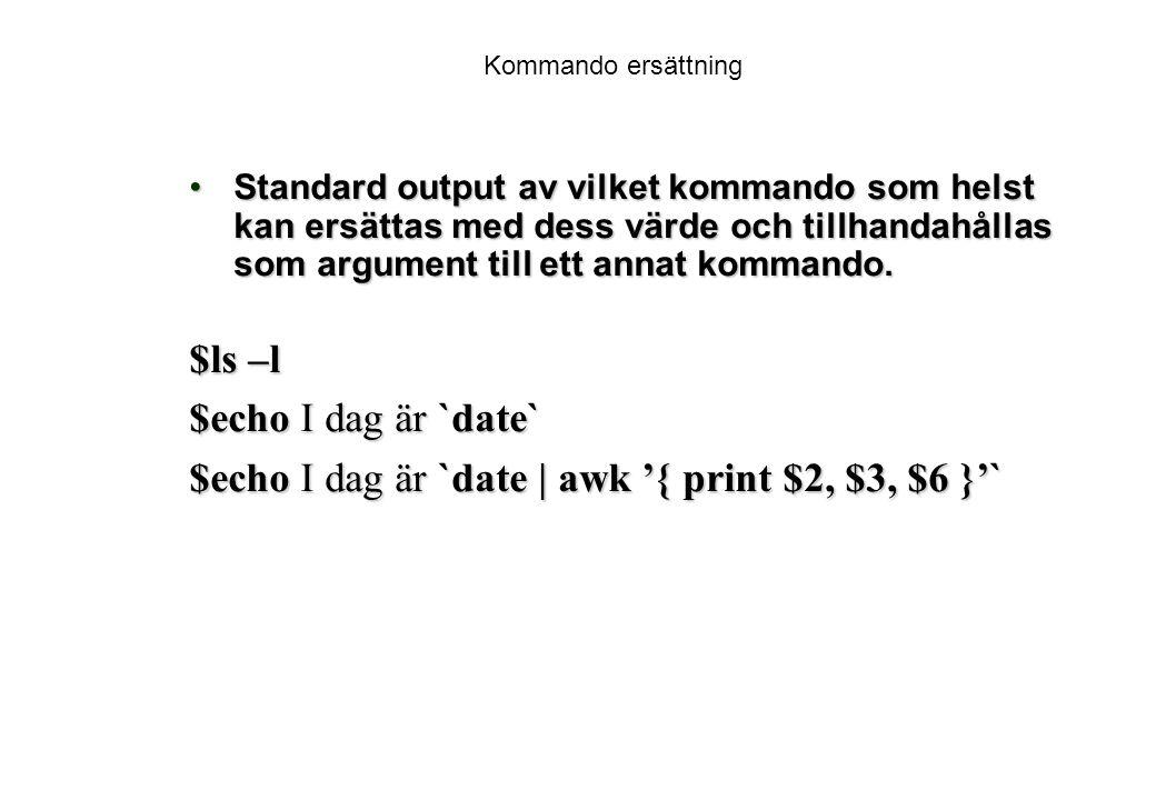 $echo I dag är `date | awk '{ print $2, $3, $6 }'`