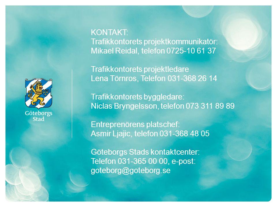 KONTAKT: Trafikkontorets projektkommunikatör: Mikael Reidal, telefon 0725-10 61 37. Trafikkontorets projektledare.