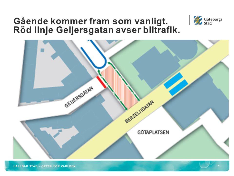 Gående kommer fram som vanligt. Röd linje Geijersgatan avser biltrafik.