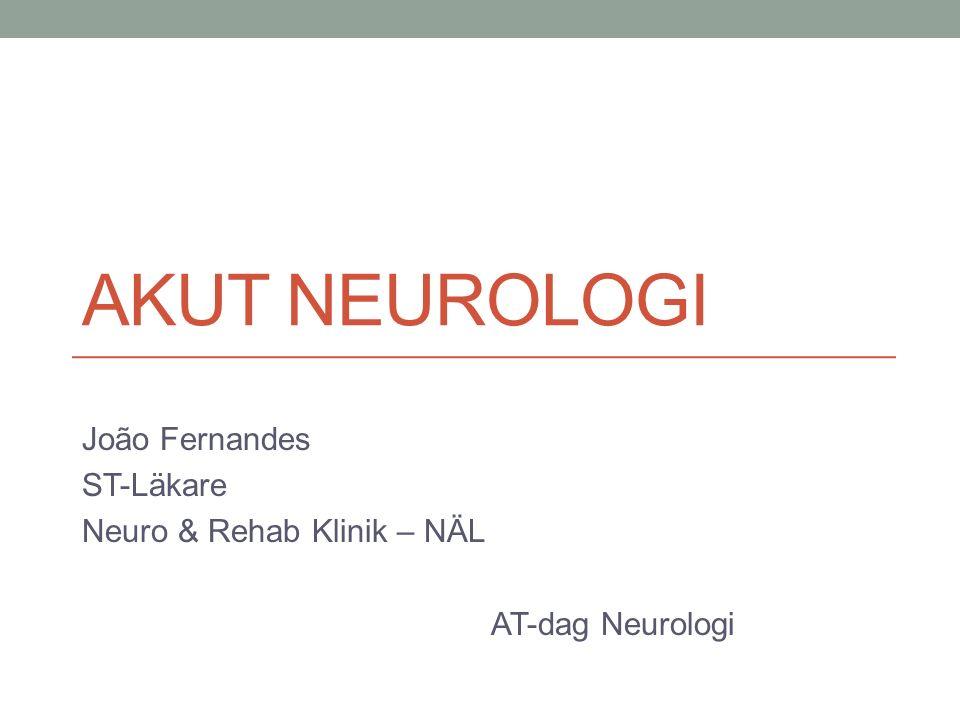 João Fernandes ST-Läkare Neuro & Rehab Klinik – NÄL AT-dag Neurologi