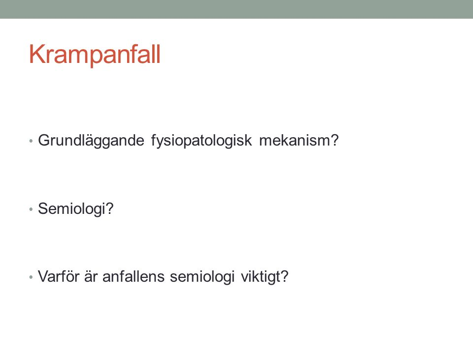 Krampanfall Grundläggande fysiopatologisk mekanism Semiologi