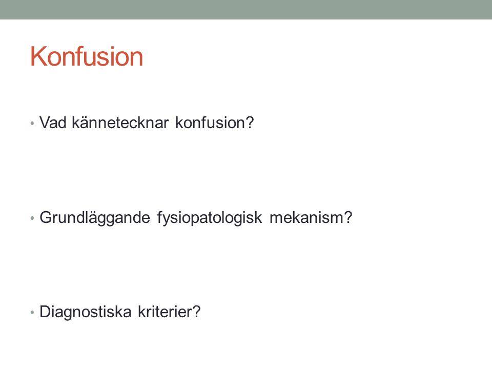 Konfusion Vad kännetecknar konfusion