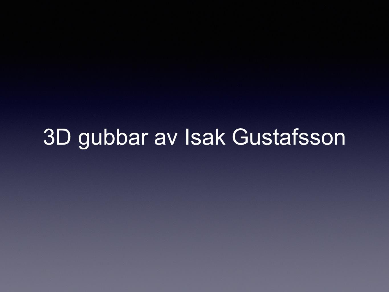 3D gubbar av Isak Gustafsson