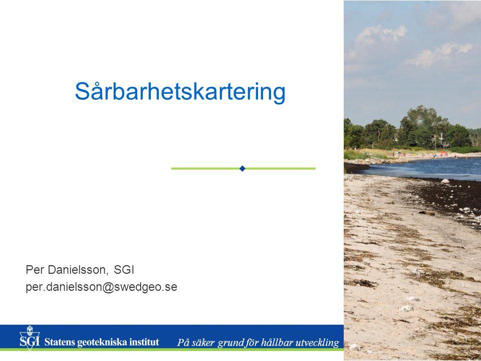 Per Danielsson, SGI per.danielsson@swedgeo.se