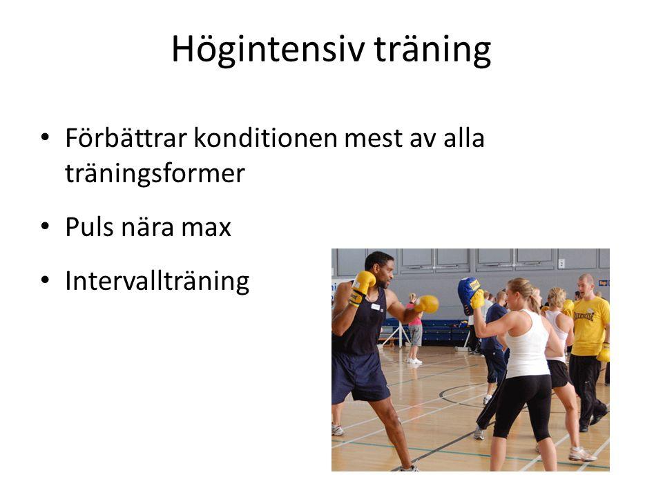 Högintensiv träning Förbättrar konditionen mest av alla träningsformer