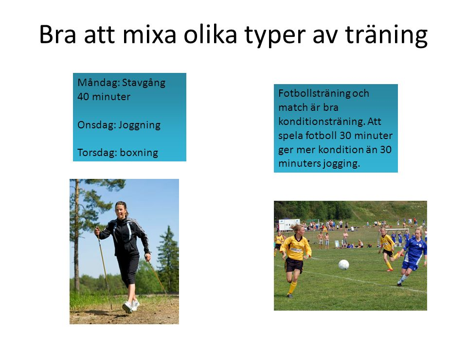 Bra att mixa olika typer av träning