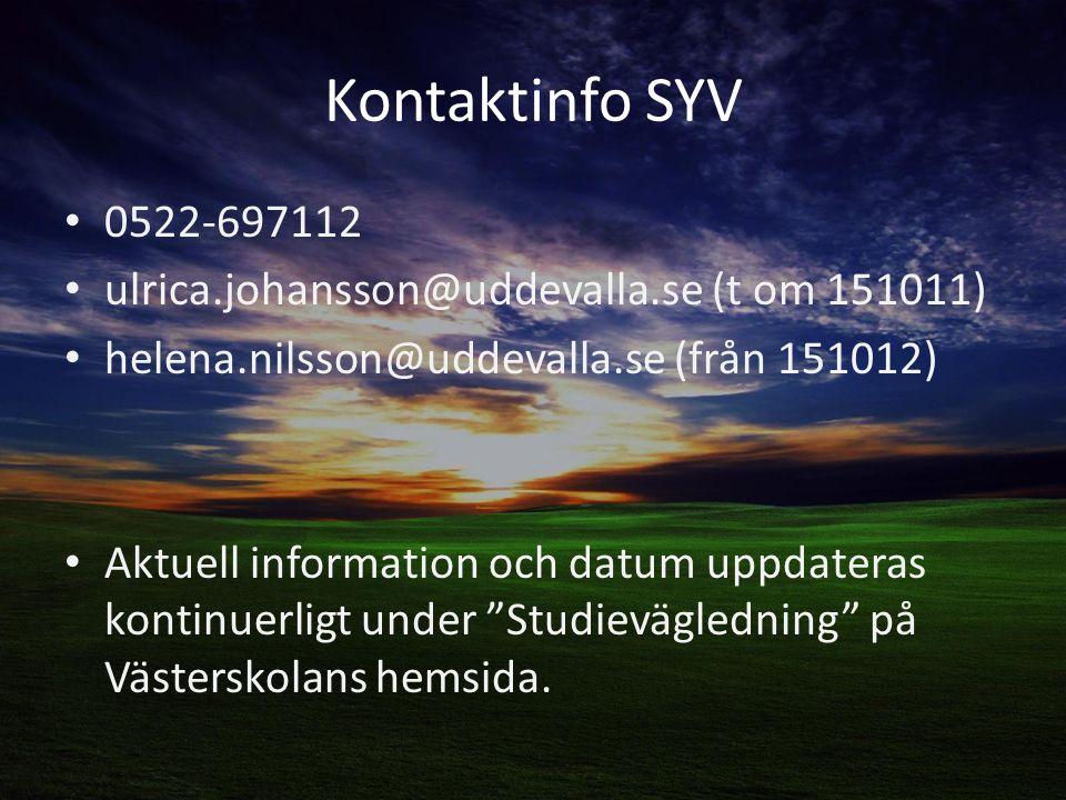 Kontaktinfo SYV 0522-697112. ulrica.johansson@uddevalla.se (t om 151011) helena.nilsson@uddevalla.se (från 151012)