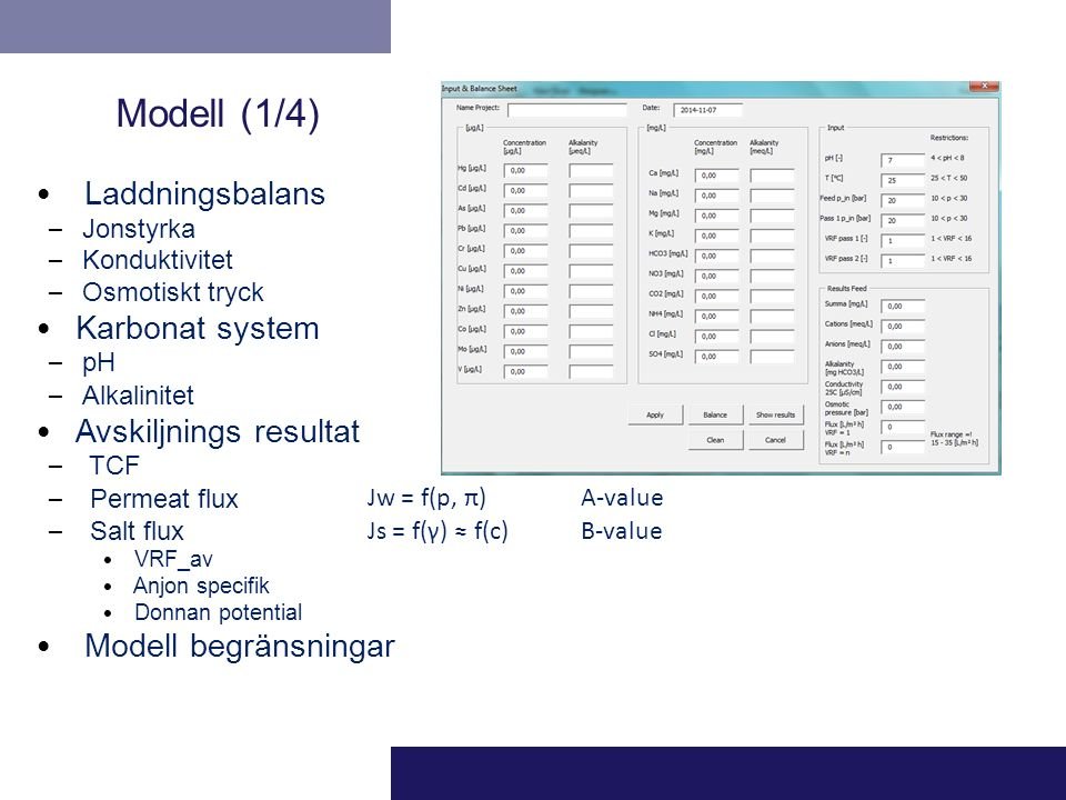 Modell (1/4) Laddningsbalans Karbonat system Avskiljnings resultat