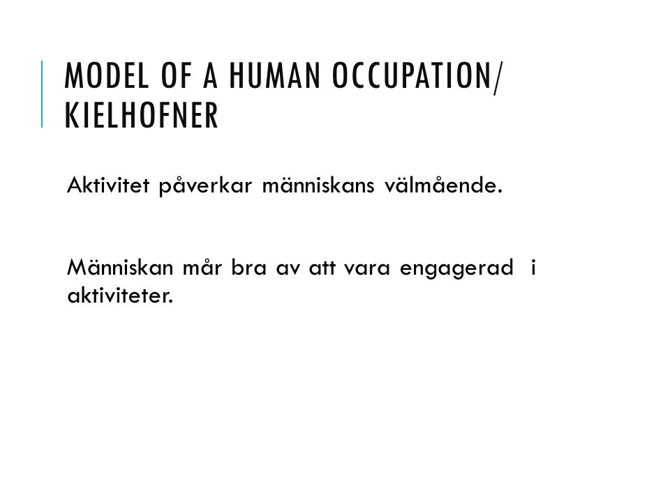 Model of a Human occupation/ kielhofner