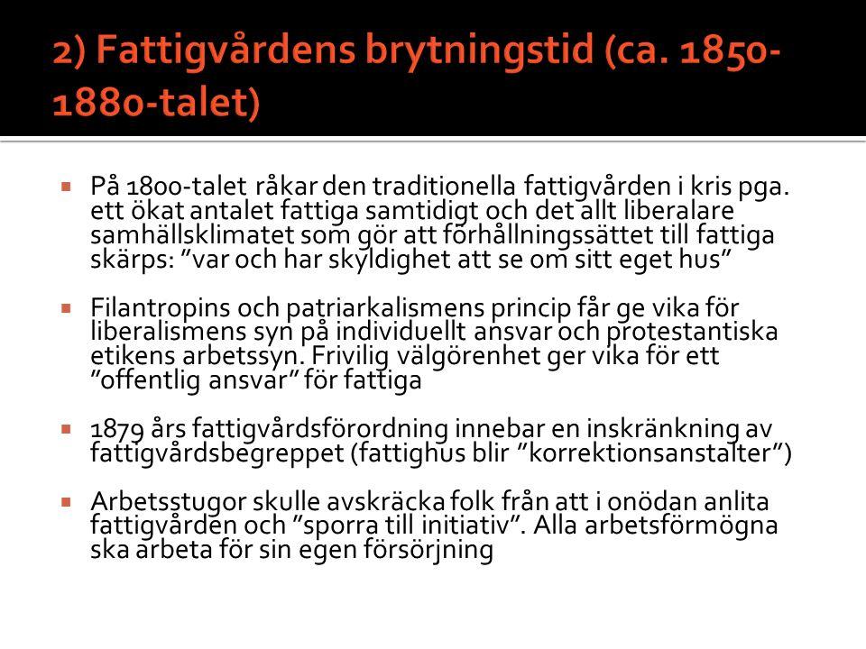 2) Fattigvårdens brytningstid (ca. 1850-1880-talet)