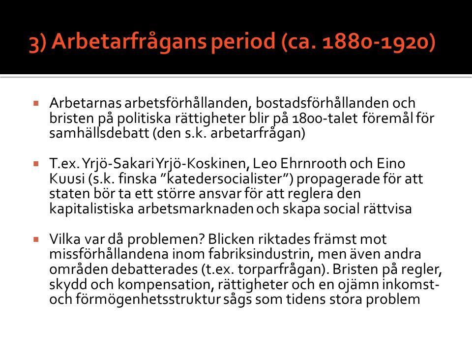 3) Arbetarfrågans period (ca. 1880-1920)