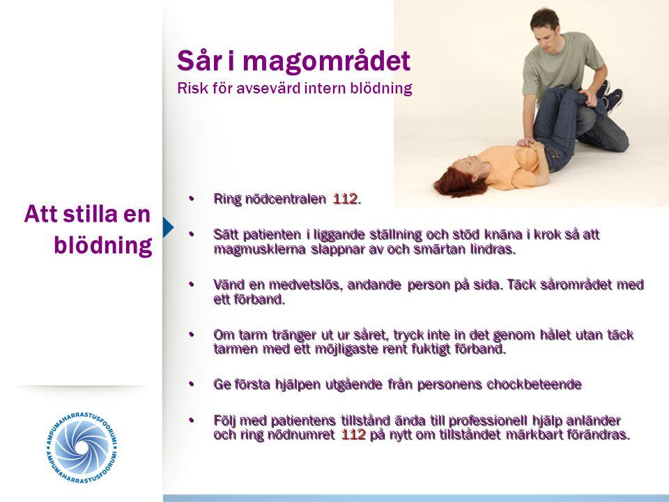 Sår i magområdet Risk för avsevärd intern blödning