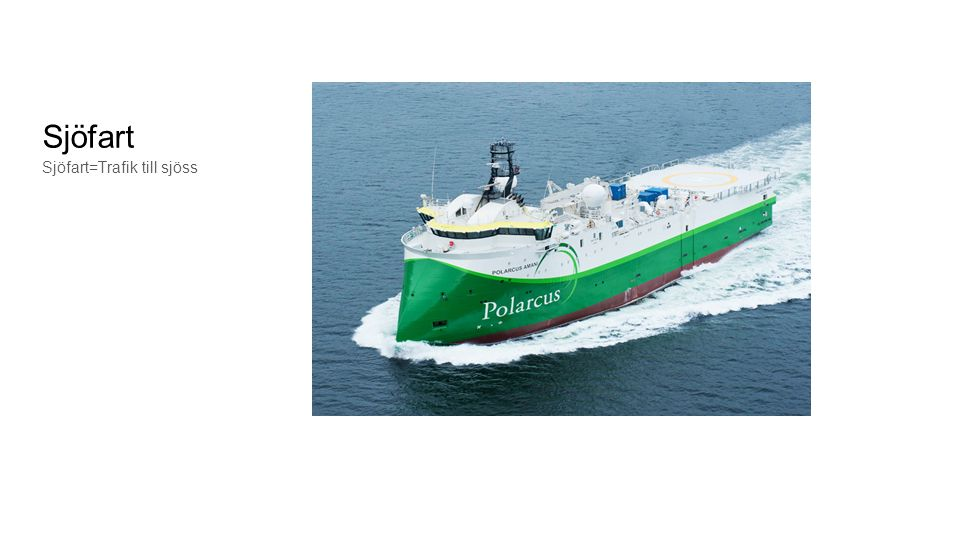 Sjöfart Sjöfart=Trafik till sjöss