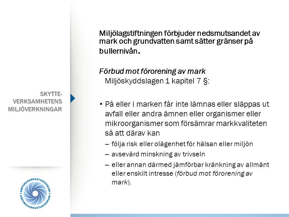 Förbud mot förorening av mark Miljöskyddslagen 1 kapitel 7 §: