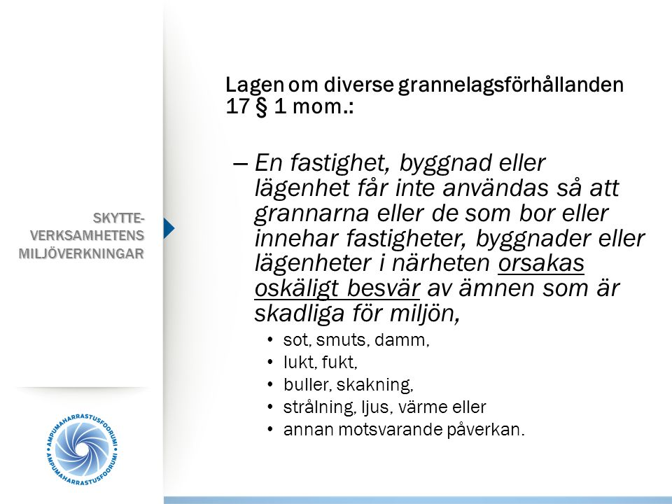 Lagen om diverse grannelagsförhållanden 17 § 1 mom.: