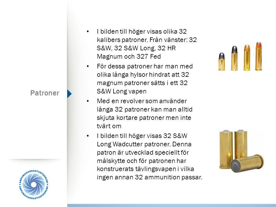 I bilden till höger visas olika 32 kalibers patroner