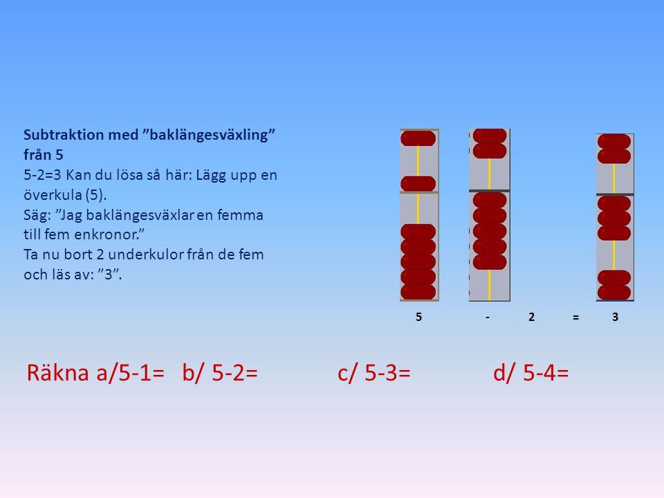 Räkna a/5-1= b/ 5-2= c/ 5-3= d/ 5-4=