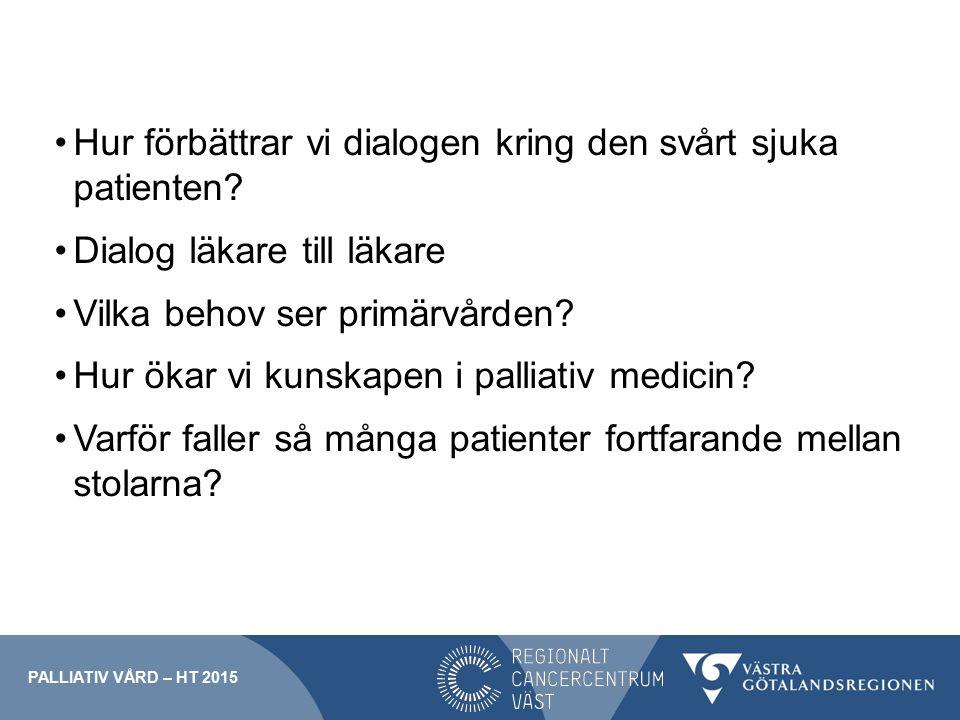 Hur förbättrar vi dialogen kring den svårt sjuka patienten