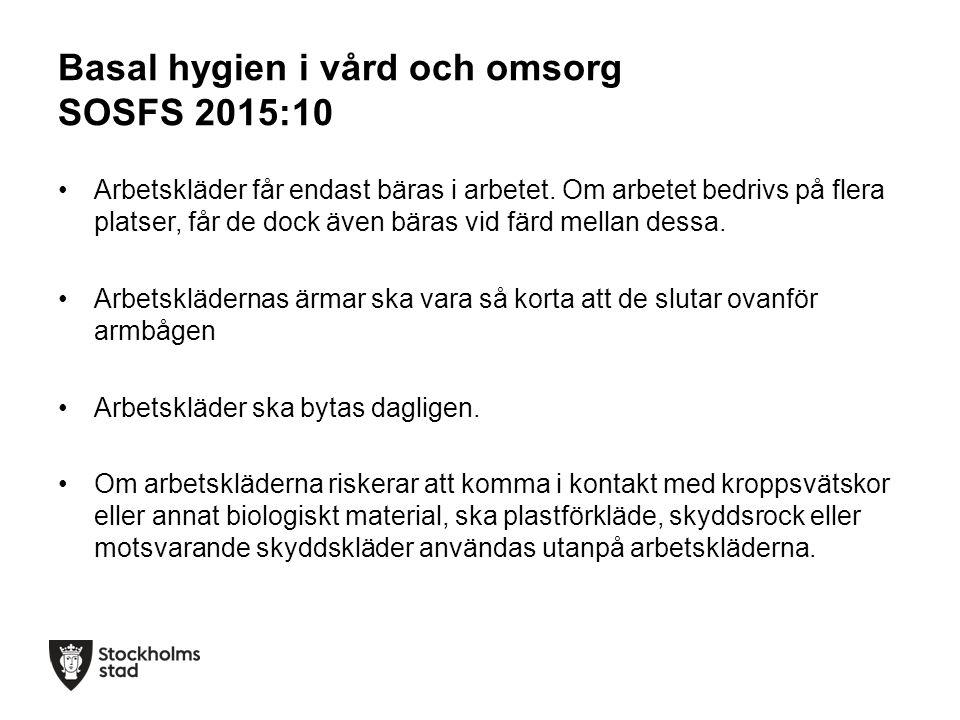 Basal hygien i vård och omsorg SOSFS 2015:10