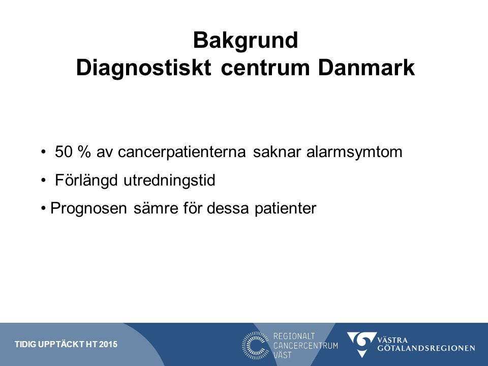 Bakgrund Diagnostiskt centrum Danmark
