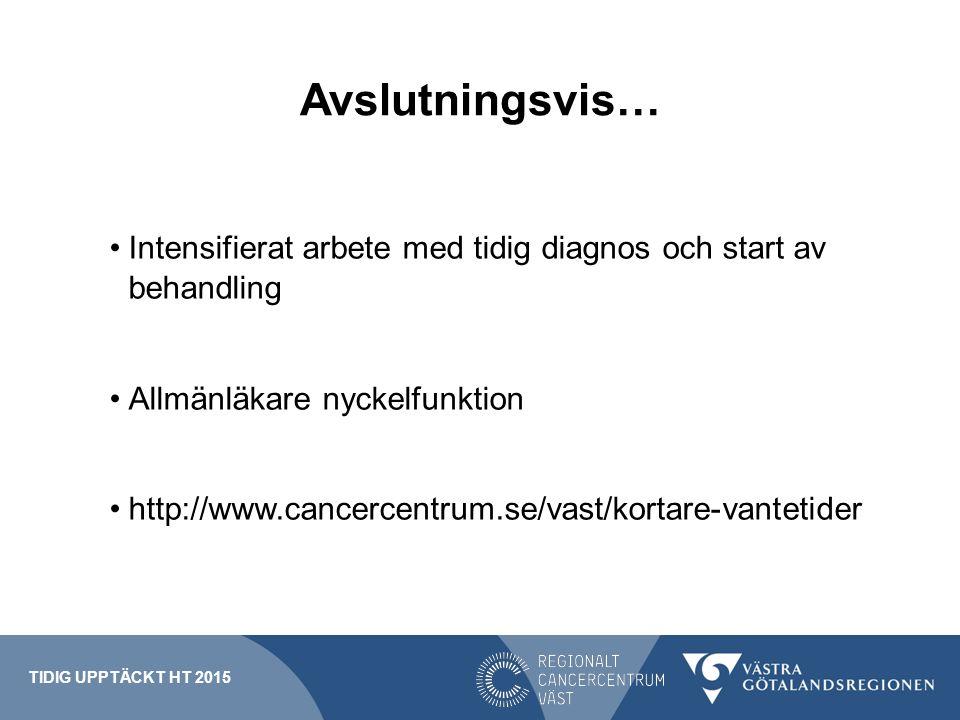 Avslutningsvis… Intensifierat arbete med tidig diagnos och start av behandling. Allmänläkare nyckelfunktion.